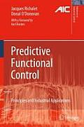 Predictive Functional Control: Principles and Industrial Applications (Advances in Industrial Control)