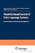 Passivity-Based Control of Euler-Lagrange Systems: Mechanical, Electrical and Electromechanical Applications