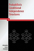 Probabilistic Conditional Independence Structures