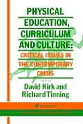 Physical Education, Curriculum and Culture: Critical Issues in the Contemporary Crisis