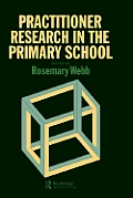 Practitioner Research in the Primary School