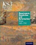 Ks3 History by Aaron Wilkes: Renaissance, Revolution & Reformation Student Book (1485-1750)