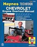 The Haynes Chevrolet Engine Overhaul Manual: The Haynes Automotive Repair Manual for Overhauling Chevrolet V8 Engines (Haynes Automotive Repair Manual Series)