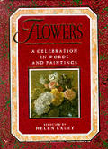 Flowers: A Celebration in Words and Paintings (Celebrations)