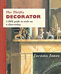 Thrifty Decorator A Do It Yourself Guide To