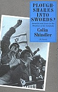 Ploughshares Into Swords Israelis & Jews in the Shadow of the Intifada
