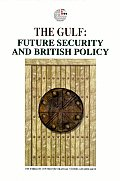 The Gulf: Future Security and British Policy