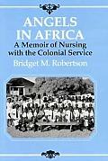 Angels In Africa A Memoir Of Nursing
