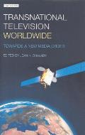 Transnational Television Worldwide: Towards a New Media Order