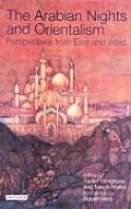 The Arabian Nights and Orientalism: Perspectives from East & West