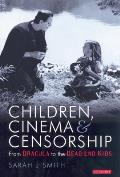 Children, Cinema and Censorship: From Dracula to Dead End