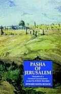 Pasha of Jerusalem: Memoirs of a District Commissioner Under the British Mandate