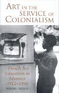 Art in the Service of Colonialism: French Art Education in Morocco, 1912-1956