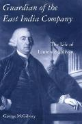 Guardian of the East India Company: The Life of Laurence Sulivan