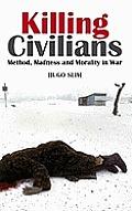 Killing Civilians Method Madness