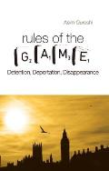 Rules of the Game: Detention, Deportation, Disappearance