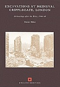 Excavations at Medieval Cripplegate, London: Archaeology After the Blitz, 1946-68