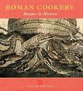 Roman Cookery: Recipes & History