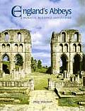 England's Abbeys: Monastic Buildings and Culture