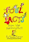Foul Facts from the Perilous Past
