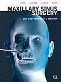 Maxillary Sinus Surgery: And Alternatives in Treatment