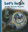 Let's Look at the Ocean Depths (Close-Ups)