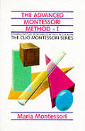 Advanced Montessori Method I