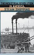 The Industrial Revolution in America, Volumes 1-3: Iron and Steel, Railroads, Steam Shipping