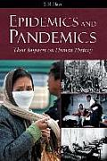 Epidemics and Pandemics: Their Impacts on Human History