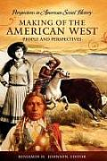 Making of the American West: People and Perspectives (Perspectives in American Social History)