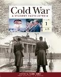 Cold War [5 Volumes]: A Student Encyclopedia
