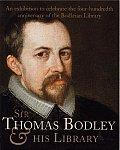 Sir Thomas Bodley & His Library