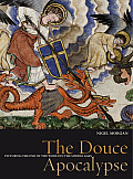 The Douce Apocalypse: Picturing the End of the World in the Middle Ages