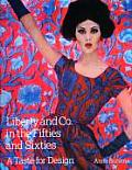 Liberty & Co. in the Fifties and Sixties: A Taste for Design