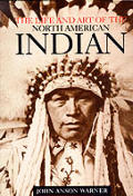 Life & Art Of The North American Indian