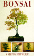 Bonsai A Step By Step Guide