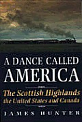 Dance Called America The Scottish Highlands the United States & Canada