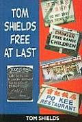 Tom Shields: Free at Last