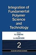 Integration of Fundamental Polymer Science and Technology 2