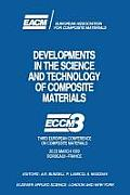 Developments in the Science and Technology of Composite Materials: Eccm3 Third European Conference on Composite Materials 20.23 March 1989 Bordeaux-Fr