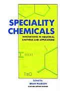 Speciality Chemicals: Innovations in Industrial Synthesis and Applications