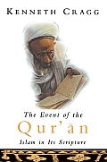 The Event of the Qur'an: Islam in Its Scripture
