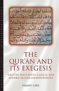 Quran & Its Exegesis Selected Texts with Classical & Modern Muslim Interpretations