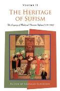 The Heritage of Sufism (Volume 2): The Legacy of Medieval Persian Sufism (1150-1500)