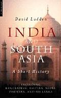 India & South Asia A Short History