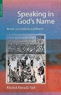 Speaking in God's Name : Islamic Law, Authority and Women (01 Edition)