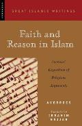 Faith & Reason in Islam Averroes Exposition of Religious Arguments