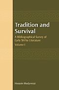Tradition and Survival: A Bibliographical Survey of Early Shi'ite Literature