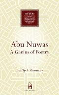 Abu Nuwas: A Genius of Poetry (Makers of the Muslim World)