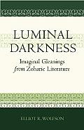 Luminal Darkness: Imaginal Gleanings from Zoharic Literature